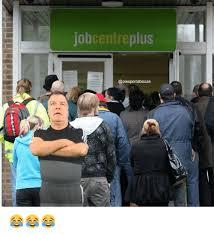 Memes Centre - 25 best memes about jobcentre plus jobcentre plus memes