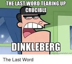Word Meme Generator - the last word tearing up crucible ds dinkleberg meme generator net