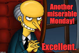 Mr Burns Excellent Meme - so many things depend on your point of view imgflip