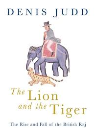 denis judd the lion and the tiger 2005 mughal empire east