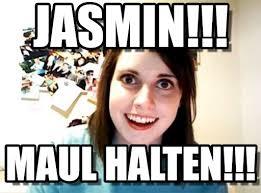 Jasmin Meme - jasmin overly attached girlfriend meme on memegen