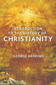 introduction to the history of christianity george herring