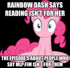 Mlp Fim Meme - rainbow dash says reading isn t for her the episode s about people
