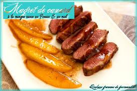 cuisiner magret de canard au miel magret de canard à la mangue sauce au pineau et au miel