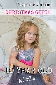 182 best best gifts for 10 year old girls images on pinterest