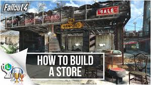 Build A Shop Fallout 4 Guide Lets Build A Store Settlement Build Tutorial