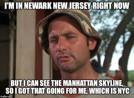 Meme Nyc - so i got that goin for me which is nyc imgflip