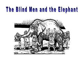 3 Blind Men And The Elephant What Is Science Bio Ppt Download