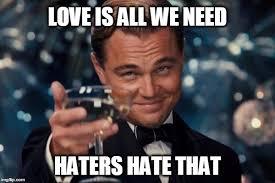 Haters Memes - leonardo dicaprio cheers meme imgflip