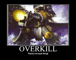 Overkill Meme - overkill by zylo the wolfbane on deviantart