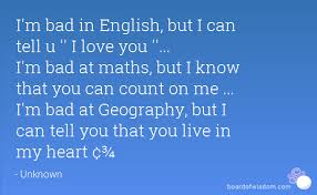 M Me In English - i m bad in english but i can tell u i love you i m bad at