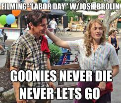 Goonies Meme - kate winslet josh brolin the goonies labor day titanic rose memes