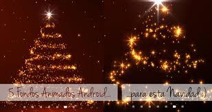 imagenes animadas de navidad para android 5 fondos animados para decorar tu android esta navidad adnfriki