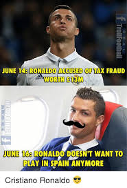 Cristiano Ronaldo Meme - june 14 ronaldo accused of tax fraud worth e13m june 168 ronaldo
