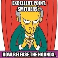 Mr Burns Excellent Meme - mr burns release the hounds meme 30540 applestory