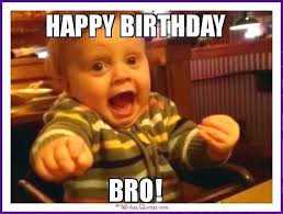 Birthday Brother Meme - funny birthday memes for dad mom brother or sister