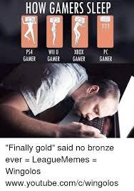 Wii U Meme - how gamers sleep xbox ps4 wii u gamer gamer gamer gamer finally gold
