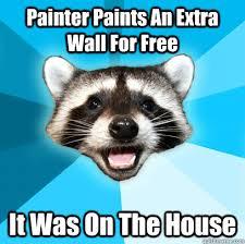Painter Meme - funny house painter memes house best of the funny meme