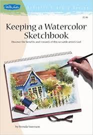 keeping a watercolor sketchbook artist u0027s library brenda swenson
