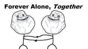 Together Alone Meme - living it up through the memes in 8th grade blunderyears