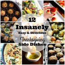 side dishes recipes for thanksgiving 12 insanely easy and delicious thanksgiving side dishes and