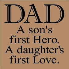 father dad quotes sayings son daughter hero love
