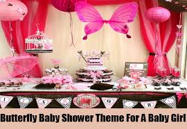 baby shower ideas for a girl theme for a girl baby shower butterfly baby shower theme for a