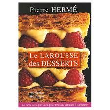 larousse cuisine dessert le larousse des desserts de herme livre neuf occasion