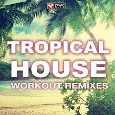 tropical photo album tropical house workout remixes album cover by power workout