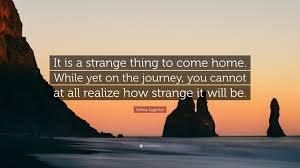 quote journey home selma lagerlöf quote u201cit is a strange thing to come home while