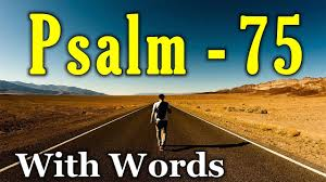 psalm 75 thanksgiving for god s righteous judgment with words
