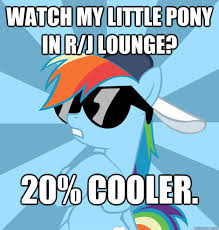 20 Cooler Meme - socially awesome brony memes quickmeme