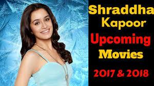 shraddha kapoor upcoming movies 2017 and 2018 w with loop