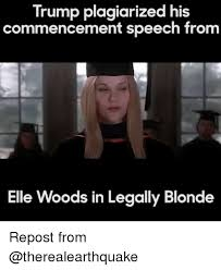 Legally Blonde Meme - trump plagiarized his commencement speech from elle woods in