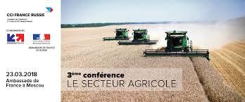 chambre de commerce franco russe 3ème conférence annuelle secteur agricole bilan 2017 et