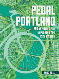 Portland Bike Maps by Pedal Portland 25 Easy Rides For Exploring The City By Bike Todd