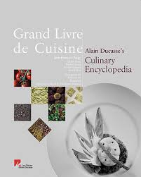 grand livre de cuisine alain ducasse s culinary encyclopedia by