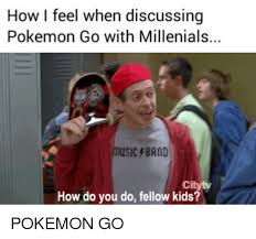 Pokemon Kid Meme - 25 best memes about how do you do fellow kids how do you