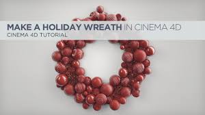 Holiday Wreath Make A Festive Holiday Wreath With Cinema 4d On Vimeo
