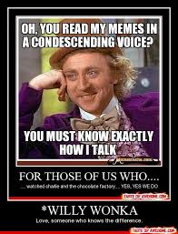 Willy Wonka And The Chocolate Factory Meme - condescending willy wonka memes image memes at relatably com