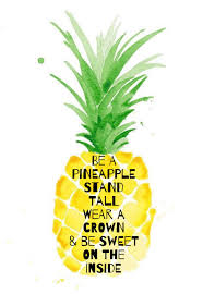 pineapple be a pineapple pineapple pinterest wisdom inspirational