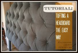 Homemade Headboard Ideas by Pneumatic Addict Tufting A Headboard The Easy Way