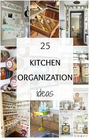 organized kitchen ideas 25 kitchen organization ideas hacks a blissful nest