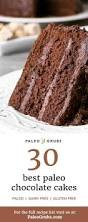 30 best paleo chocolate cakes moist and dark paleo chocolate