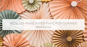 how to make a fan diy paper fans mar fans lighting