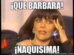 Barbara Meme - que barbara mexican humor pinterest memes mexican humor and