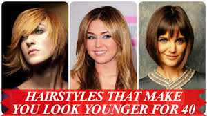 hairstyles that make you look younger for 40 youtube