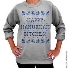 happy hanukkah sweater happy hanukkah bitches hanukkah sweater from dentzdenim on etsy
