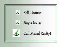 sell a house buy a house call missal realty missal insurance