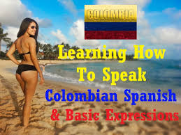 learning how to speak colombian spanish basic expressions youtube